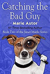 Catching the Bad Guy (Janet Maple Series Book 2)