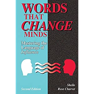 Words That Change Minds: Mastering the Language of Influence Paperback – 1 April 1997