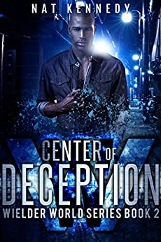 Center of Deception: Wielder World Book 2 by [Kennedy, Nat]