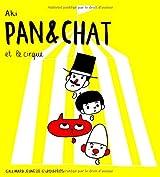 Pan & Chat et le cirque