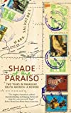 Shade of the Paraiso: Two Years in Paraguay, South America: A Memoir
