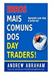 Erros mais comuns dos day traders (Trend Following Mentor) (Portuguese Edition)