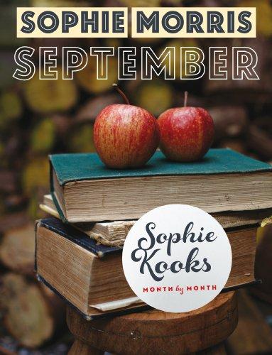 Sophie Kooks Month by Month: September: Quick and Easy Feelgood Seasonal Food for September from Kooky Dough's Sophie Morris (Mushroom Tenderloin Beef)