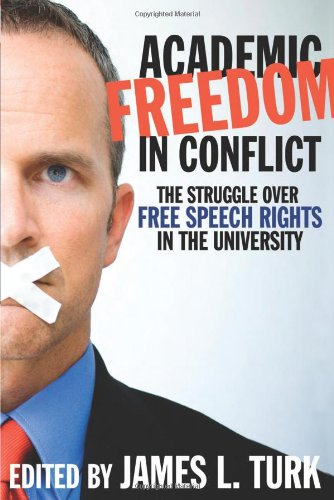 Academic Freedom in Conflict: The Struggle Over Free Speech Rights in the University (Canadian Association of University Teachers)