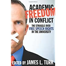 Academic Freedom in Conflict: The Struggle Over Free Speech Rights in the University