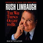 The Way Things Ought To Be | Rush Limbaugh