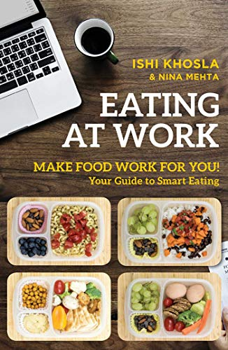 Eating at Work: Make Food Work for You! (English Edition)
