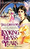 Looking Glass Years, Jill Gregory, 0515099309