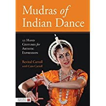 Mudras of Indian Dance: 52 Hand Gestures for Artistic Expression