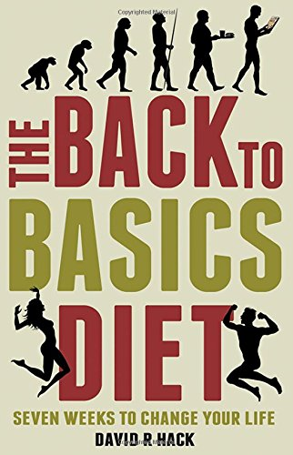 the-back-to-basics-diet-seven-weeks-to-change-your-life