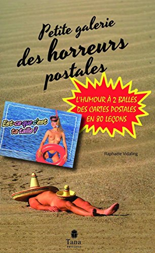 Petite galerie des horreurs postales (French Edition)