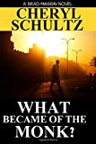 What Became of the Monk?, Cheryl Schultz, 1499501439