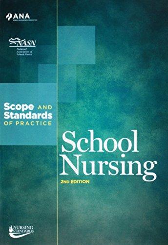 School Nursing: Scopes and Standards of Practice (American Nurses Association) (School Nursing Scope And Standards Of Practice)