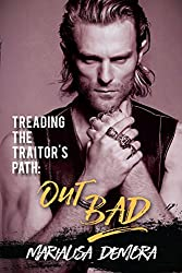 Treading the Traitor's Path: Out Bad (Neither This, Nor That Book 2)