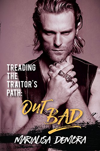 Treading the Traitor's Path: Out Bad: Neither This Nor That 2 (Here Comes A Man Holds Out His Hand)