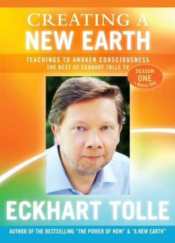 Eckhart Tolle-Creating A New Earth - Teachings To Awaken Consciousness: The Best Of Eckhart Tolle TV: Season 1 (7DVD) by Sounds True