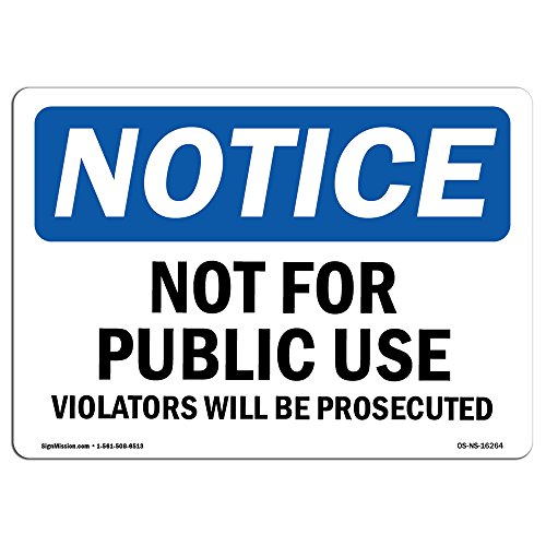 OSHA Notice Sign - Notice Not for Public Use | Aluminum Sign | Protect Your Business, Construction Site, Warehouse & Shop Area |  Made in The USA from SignMission