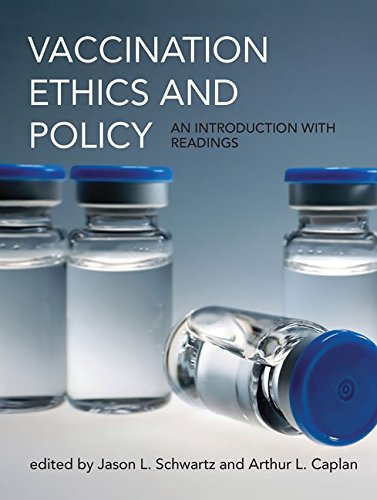 Vaccination Ethics and Policy: An Introduction with Readings (Basic Bioethics) by Mit Press