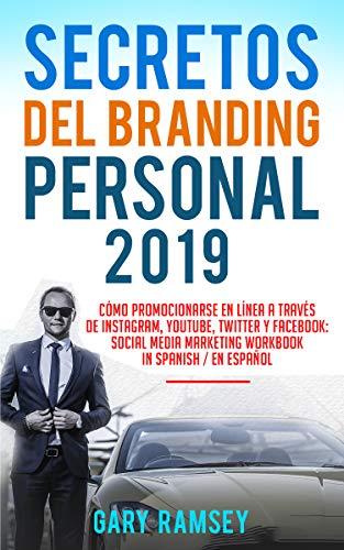 Secretos del Branding Personal 2019: Cómo Promocionarse En Línea A Través De Instagram, YouTube