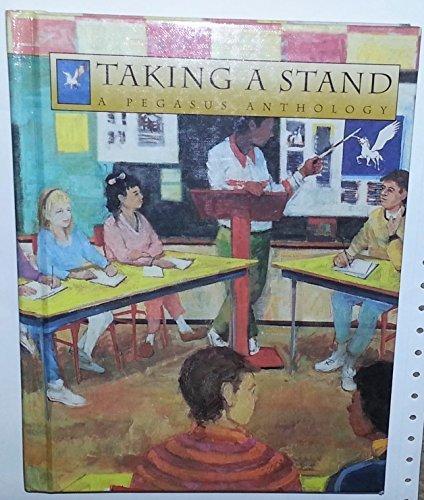 Taking a Stand; Pegasus Anthology Grade 6
