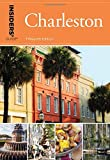 Insiders' Guide (R) to Charleston: Including Mt. Pleasant, Summerville, Kiawah, and Other Islands