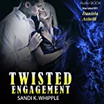 Twisted Engagement | Sandi K. Whipple