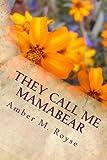 They Call Me MamaBear: Motherhood Memoirs