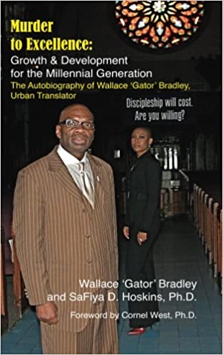 Murder to excellence growth development for the millennial murder to excellence growth development for the millennial generation the autobiography of wallace gator bradley urban translator mr wallace gator malvernweather