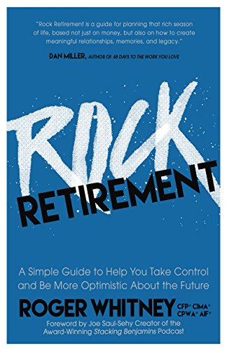 Rock Retirement: A Simple Guide to Help You Take Control and be More Optimistic About the Future (Market Based Management Roger Best)