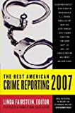 The Best American Crime Reporting 2007, Linda Fairstein and Otto Penzler, 0060815531