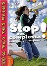 Stop aux complexes ! : Ne les laissez pas vous gâcher la vie par Dupuy-Sauze