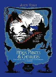 Héros, princes et chevaliers par Joseph Vernot