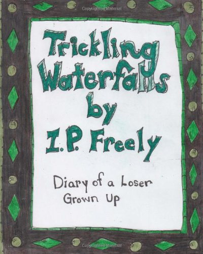Trickling Waterfalls: Diary of a loser grown up (Oceans of Sole) (Volume 2) Trickling Waterfall