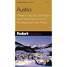 Fodor's Austria, 9th Edition: Where to Stay, Eat, and Explore, Smart Travel Tips from A to Z, Plus Maps and Co lor Photos