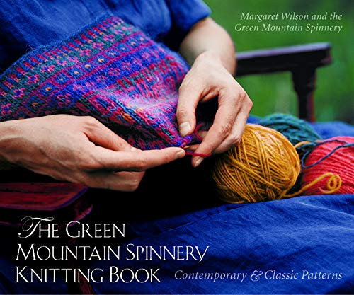 The Green Mountain Spinnery Knitting Book: Contemporary and Classic Patterns