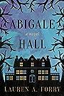 Abigale Hall: A Novel