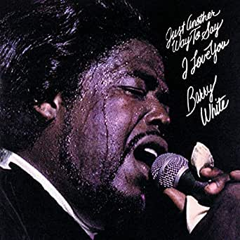 Just Another Way To Say I Love You By Barry White On Amazon Music