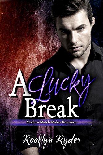 A Lucky Break: A Modern Match-Maker Romance