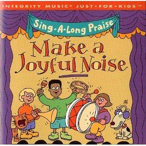 Make a Joyful Noise by Integrity Media