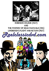 ROBINSON CRUSOE with MYSTERY OF DEAD MAN'S ISLE and LINDBERGH'S FLIGHT & RETURN