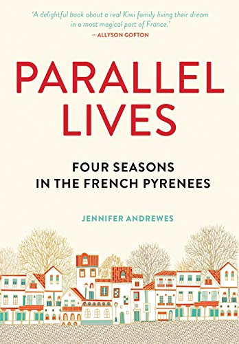 Parallel Lives: Four Seasons in the French Pyrenees ()