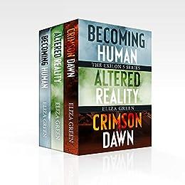 Exilon 5 Boxset, Dystopian Sci Fi: Becoming Human, Altered Reality, Crimson Dawn (Dystopian Boxset) by [Green, Eliza]