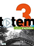img - for Totem: Niveau 3 Cahier D'Activites + CD Audio (French Edition) by Sophie Erlich (2014-12-01) book / textbook / text book