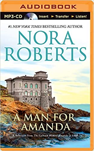 A Man For Amanda The Calhouns 2 By Nora Roberts