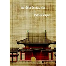 Au-delà de nos vies: Watashitashi no seikatsu o koete (French Edition)