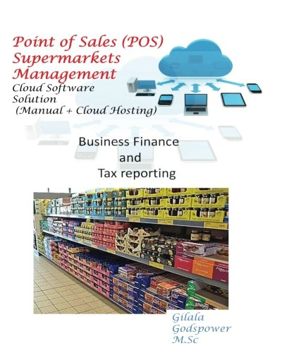 Download Point of Sales (POS) Supermarkets Management   (Manual + Cloud Hosting): Business Finance and Tax reporting pdf epub