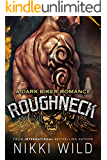 ROUGHNECK: A DARK MOTORCYCLE CLUB ROMANCE
