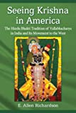 Seeing Krishna in America: The Hindu Bhakti Tradition of Vallabhacharya in India and Its Movement to the West