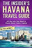 The Insider's Havana Travel Guide: All the Info You Need to Know About Cuba's Capital