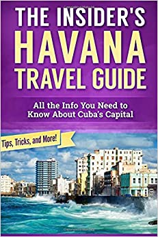 Book The Insider's Havana Travel Guide: All the Info You Need to Know About Cuba's Capital
